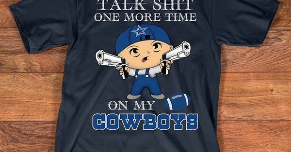 Talk Shit One More Time On My Dallas Cowboys Shirt Tee
