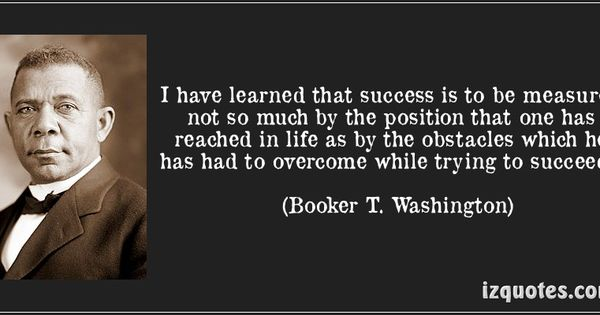 22. Meaningful quote from an African American Success is