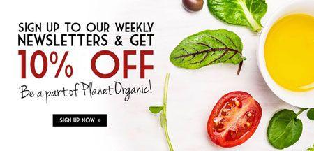 Planet Organic 10 Discount Code Organic Recipes Organic Food