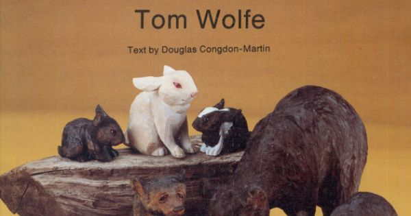 Carving bears and bunnies tom wolfe douglas congdon martin