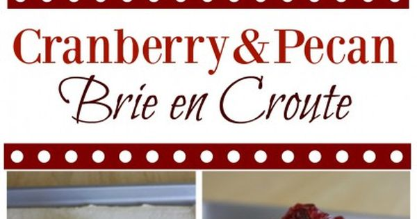 Cranberry and Pecan Brie En Croute | Recipe | Brie, Pecans and ...
