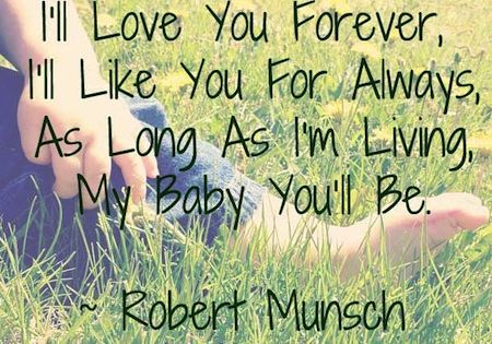 I'll Love you Forever - A favorite book by Robert Munsch