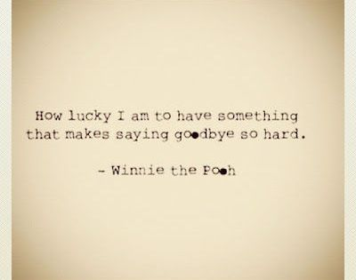 how lucky I am... family friends goodbye winniethepooh