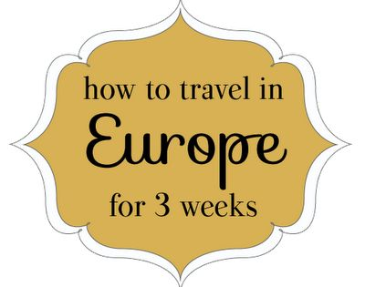 Steph's Travels: How to Travel in Europe for 3 Weeks… some really