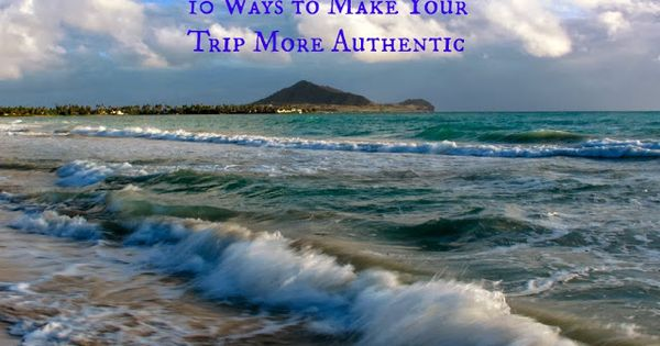 Traveling to Oahu? 10 ways to make your trip more authentic/ Hawaii