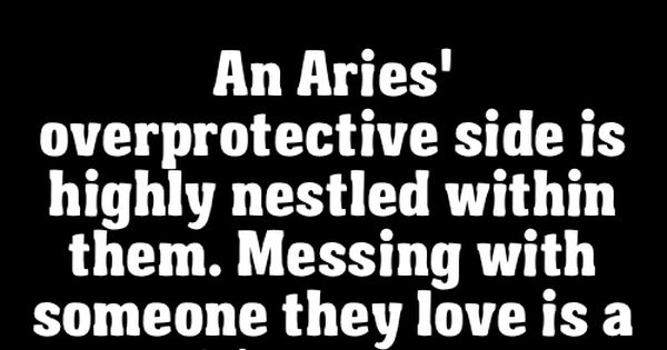 ZODIAC ARIES FACTS - An Aries\' overprotective side is highly ...