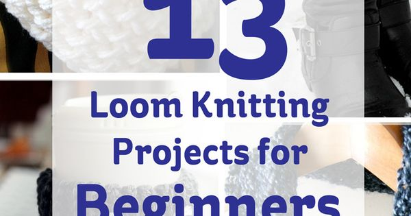 Loom Knitting Projects For Beginners : Loom knitting projects for beginners