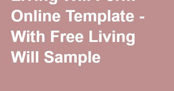 Living Will Form Online Template  With Free Living Will Sample
