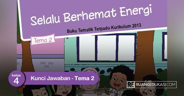 Tematik Kelas 4 Tema 2 Dan Kunci Jawabannya