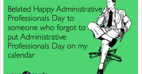 Today S News Entertainment Video Ecards And More At Someecards Someecards Com Administrative Professional Day Administrative Professional Administrative Assistant Day