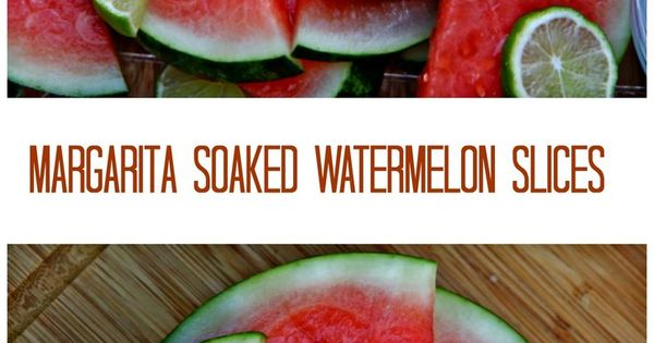 Margarita Soaked Watermelon Slices. Slices of juicy, sweet ...
