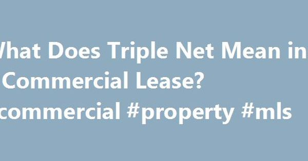 What Does Triple Net Mean In A Commercial Lease Commercial
