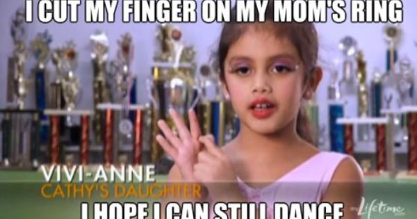 dance moms. Hahahahahahahahahahahahahahaha I remember this!! :)