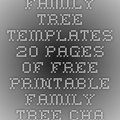 Family Tree Templates 20 Pages Of Free Printable Family Tree Charts Family Tree Chart Family Tree Template Family Tree Printable