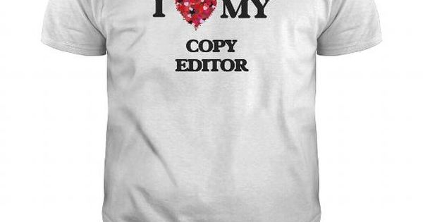 I love my Copy Editor Job Shirts Pinterest Editor, Love and - executive editor job description