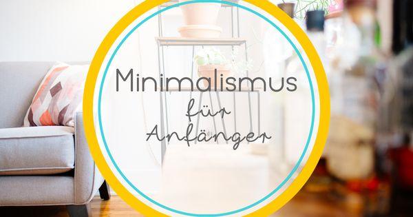 Open mind mag minimalismus f r anf nger entr mpel dein for Leben als minimalist