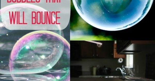 Great Bubble DIY for Kids – Make Bubbles that Will Bounce |