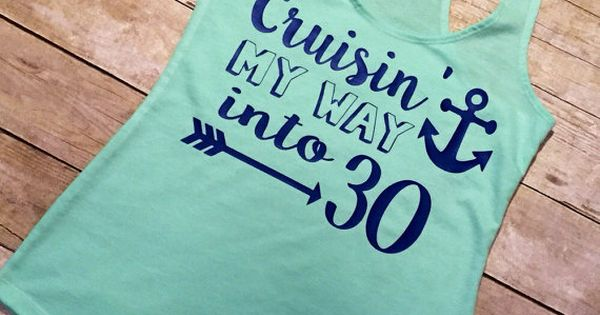 Best 25 Cruise Quotes Ideas On Pinterest: Cruise Shirt Cruisin My Way Into 30 30th By