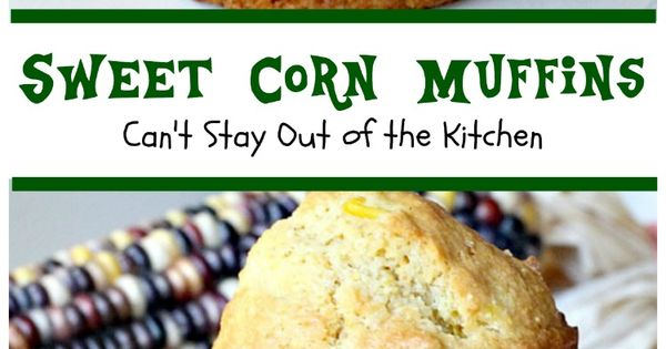 Sweet Corn Muffins | Recipe | Corn Muffins, Sweet Corn and Muffins