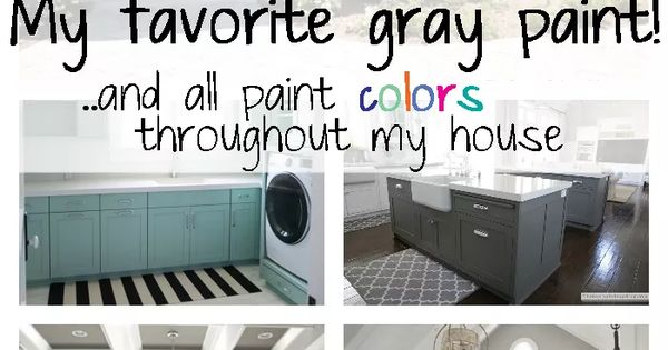 My Favorite Gray Paint! And All Paint Colors Throughout My