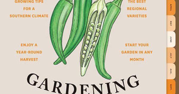 Vegetable Gardening In The Southeast The Timber Press Guide To 91178 19 95 Organic Gardening Tips Vegetable Garden Florida Gardening