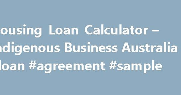 Housing Loan Calculator  Indigenous Business Australia Loan