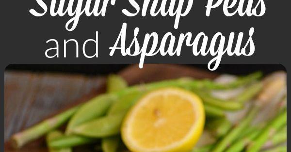 Sauteed Sugar Snap Peas and Asparagus   Recipe   Sugar Snap Peas, Snap ...