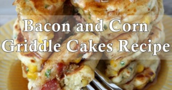 Bacon-and-Corn-Griddle-Cakes-1 | NanaMunchies LOVES Breakfast ...