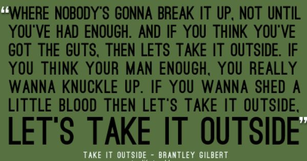 brantley gilbert take it outside lyrics - Google Search