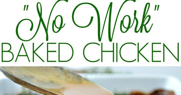 "No Work"" Baked Chicken 