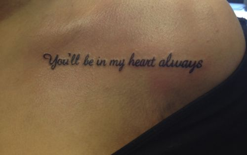 You'll always be in my heart tattoo collarbone shoulder quote