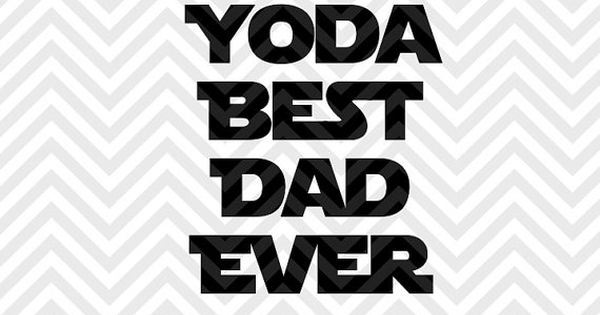 Yoda Best Dad Ever Star Wars Father S Day By