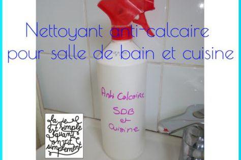 Nettoyant Anti Calcaire Fait Maison Pour Salle De Bain Et Cuisine Diy Nettoyant Salle De Bain Salle De Bain Et Cuisine Nettoyant Carrelage