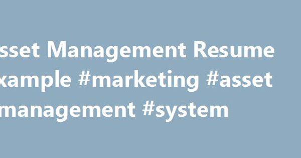 Asset Management Resume Example #marketing #asset #management - resume management system