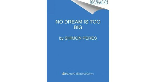 No Dream Is Too Big Hardcover Shimon Peres Spoken Word Jill