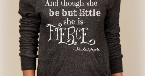 And though she be but little she is fierce shakespeare for Though she be little she is fierce tattoo