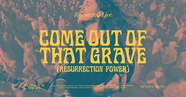 Bethel Music Come Out Of That Grave Resurrection Power Feat Brandon Lake In 2020 Bethel Music Christian Song Lyrics Christian Songs