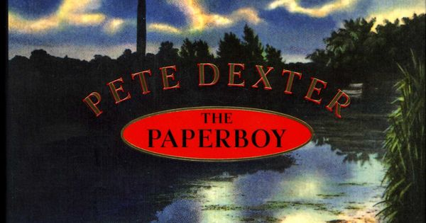 The Paperboy - Pete Dexter | Books Worth Reading ...