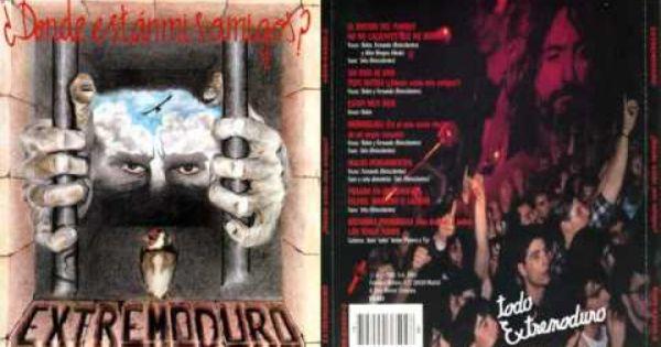 Extremoduro Dónde Están Mis Amigos 6 Bribriblibli 1993 Grupos De Rock Amigas Pepitos