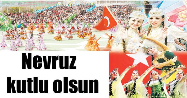 Nevruz Turk Dunyasi Nin Bayramidir Turkler Bahar Martini