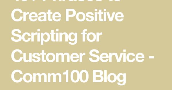 40 Phrases To Create Positive Scripting For Customer Service
