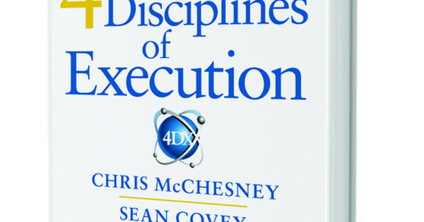 A national best-seller, The 4 Disciplines of Execution
