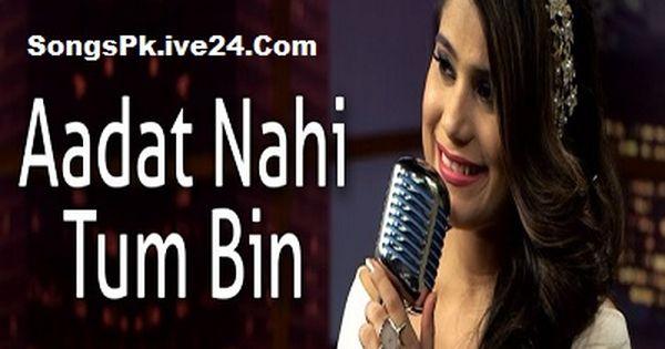Mr Jatt Aadat Nahi Tum Bin By Jyotica Tangri Mp3 Song Donwload Aadat Nahi Tum Bin Jyotica Tangri Hindi Mp3 Aadat N Latest Bollywood Video Songs Songs Mp3 Song