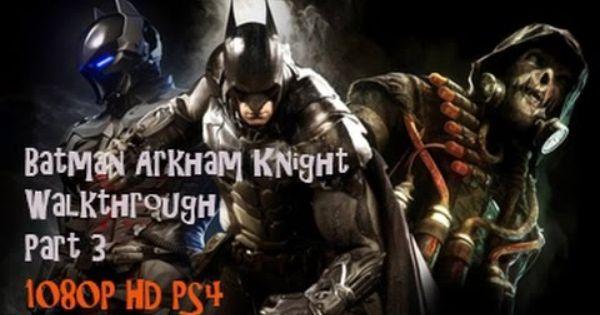 Batman Arkham Knight Walkthrough Part 3 Battle Of Ace Chemicals Batman Arkham Knight Batman Arkham Arkham Knight Ps4