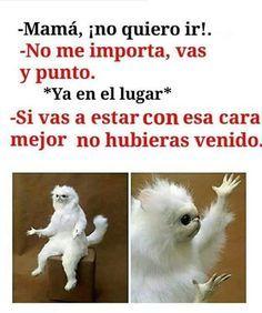 Memes Divertidos En Espanol Cuando Me Obligan A Ir A Algun Lado