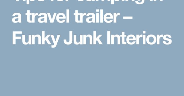 how to junk a travel trailer