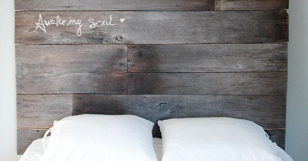 DIY Project: salvaged wood headboard...... love the Barn Wood!