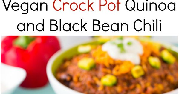 Vegan Crockpot Quinoa and Black Bean Chili | Recipe | Bean chili ...