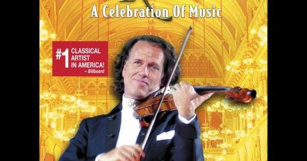 Andre Rieu A Celebration Of Music Music Celebrities Music Videos