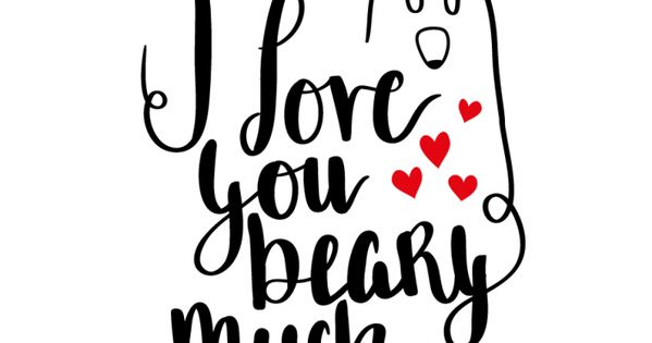 free svg cut file for cricut  silhouette and more     i love you beary much